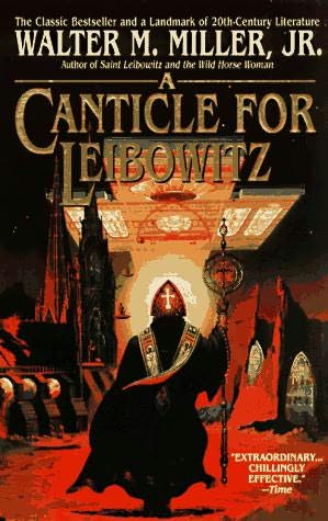 Canticle of Leibowitz by Walter M. Miller Jr.
