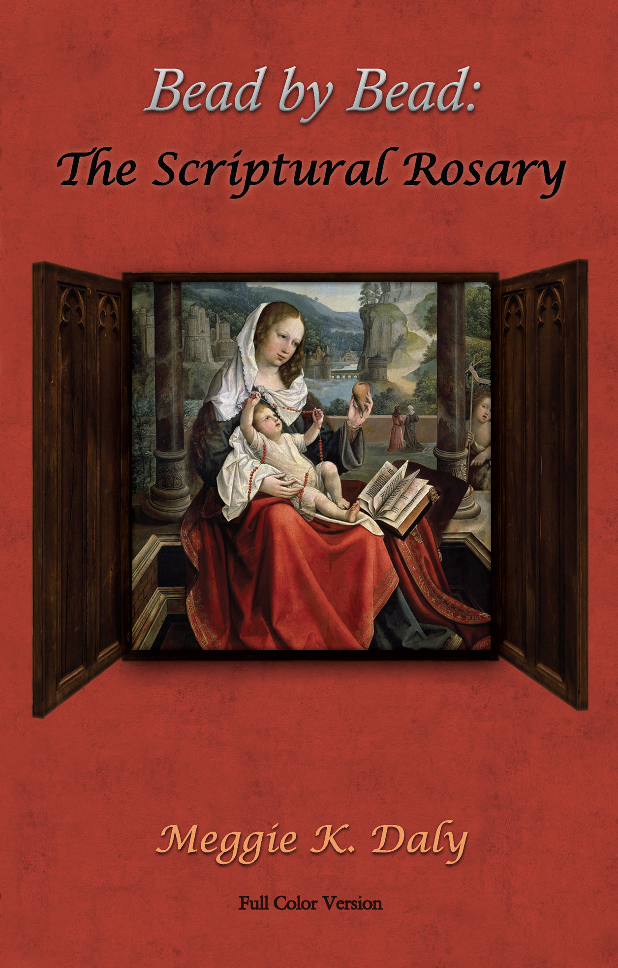 Bead by Bead: The Scriptural Rosary by Meggie K. Daly