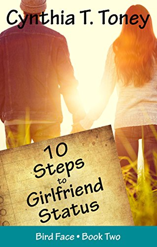10 Steps to Girlfriend Status by Cynthia T. Toney