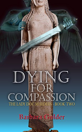 Dying for Compassion by Barbara Golder
