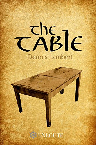 The Table by Dennis Lambert