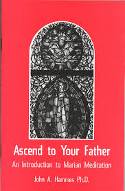 Ascend to Your Father by John Hammes ph.d
