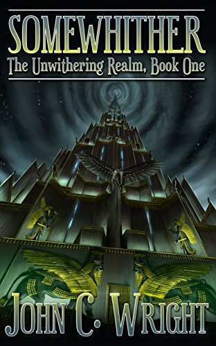 Somewhither by John C. Wright An Unwhithering Realm