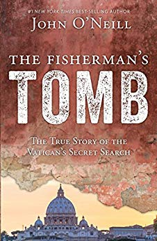 The Fisherman's Tomb; The Story of the Vatican's Secret Search by John O'Neill