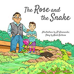 The Rose and the Snake by Mark Restaino, Illustrated by J.P. Alcemendas