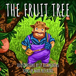 The Fruit Tree by Mark Restaino, Illustrations by J.P. Alcomendas