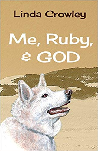 Me, Ruby & God; A Journal of Spiritual Growth by Linda Crowley