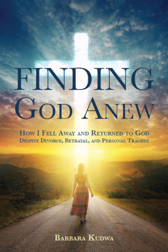 Finding God Anew by Barbara Kudwa