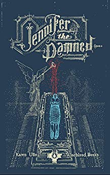 Jennifer the Damned By Karen Ullo