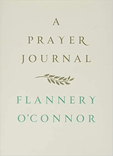 Prayer Journal by Flannery O'Connor