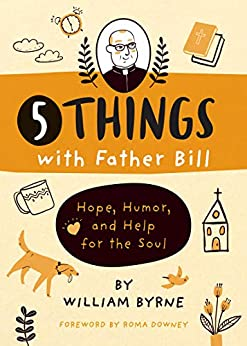 Five Things with Father Bill by William Byrne