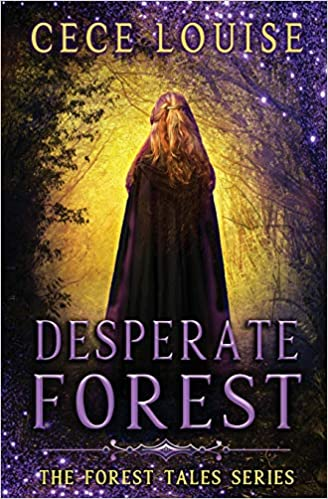 Desperate Forest: The Forest Tales Series, Book 1  By Cece Louise