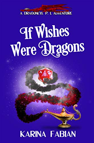 If Wishes Were Dragons By Karina Fabian