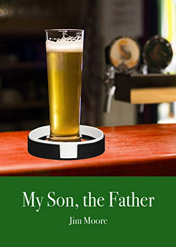 My Son, The Father by Jim Moore