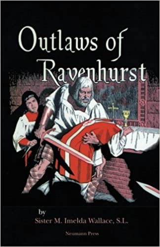 Outlaws of Ravenhurst, by Sr. M. Imelda Wallace, S.L.