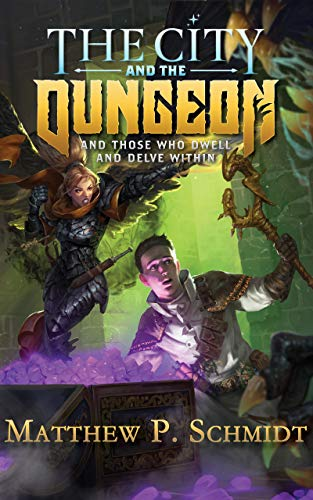 The City and The Dungeon by Matthew P. Schmidt