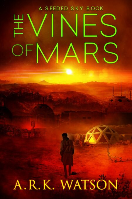 The Vines of Mars by A.R.K. Watson